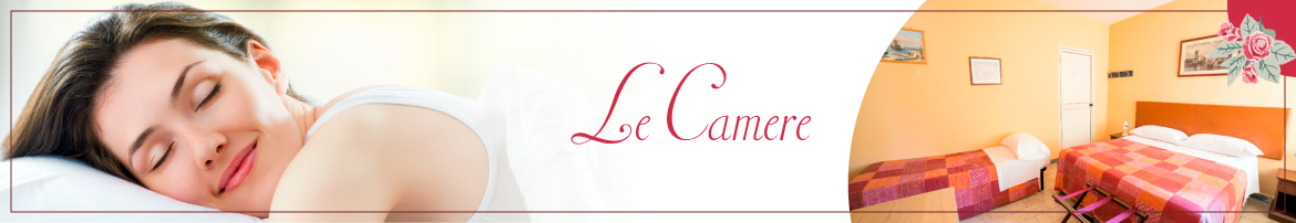 Le camere - lerosehotel.it